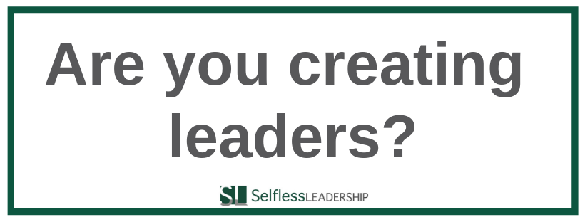 are-you-creating-leaders